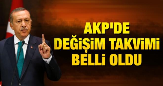 AKP'de DEĞİŞİM TAKVİMİ BELLİ OLDU
