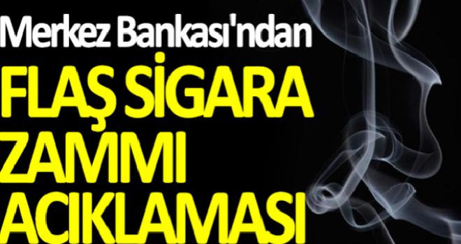 Merkez Bankası'ndan Sigara Zammı Açıklaması