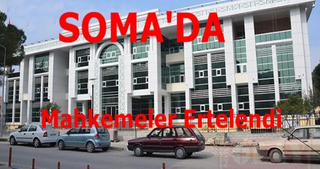 Soma'da Mahkemeler Ertelendi